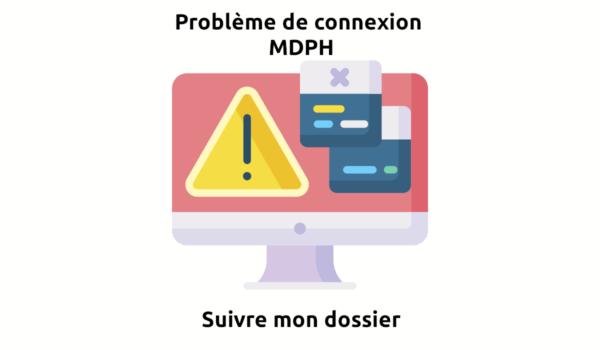 problème de connexion mdph